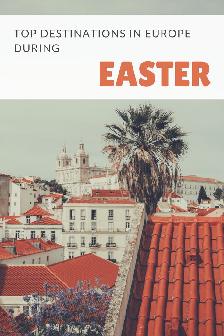 Top Destinations In Europe During Easter