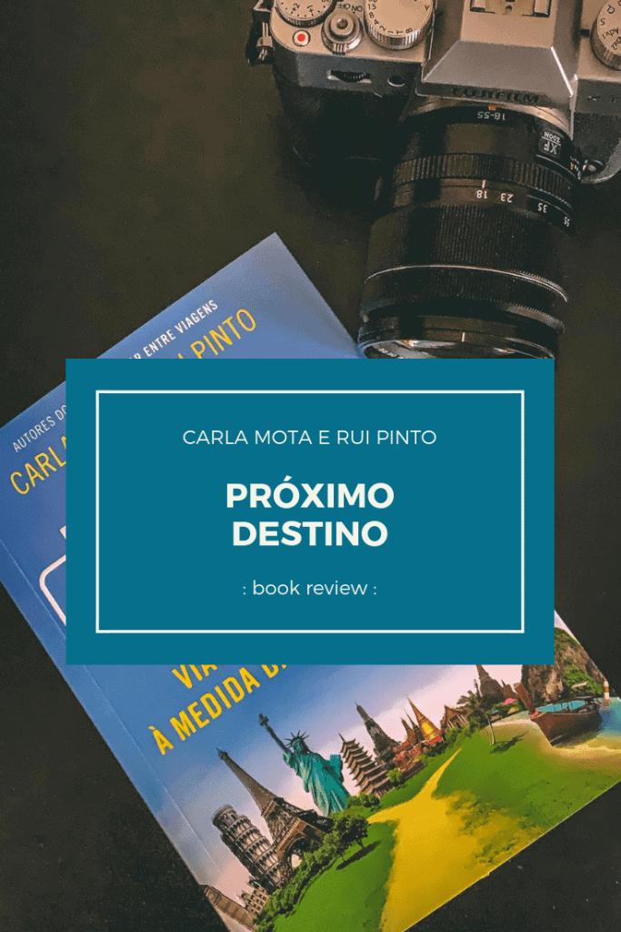 """Os bloggers Carla Mota e Rui Pinto viraram-se para o papel e escreveram o """"Próximo Destino"""". Um conjunto de roteiros que nos levam pelo mundo fora, sem fazer mossa no orçamento."""