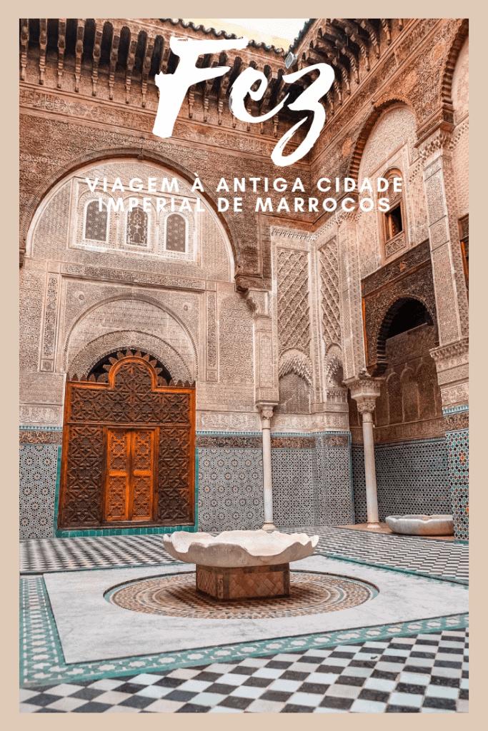 Fez Viagem à antiga cidade imperial de Marrocos