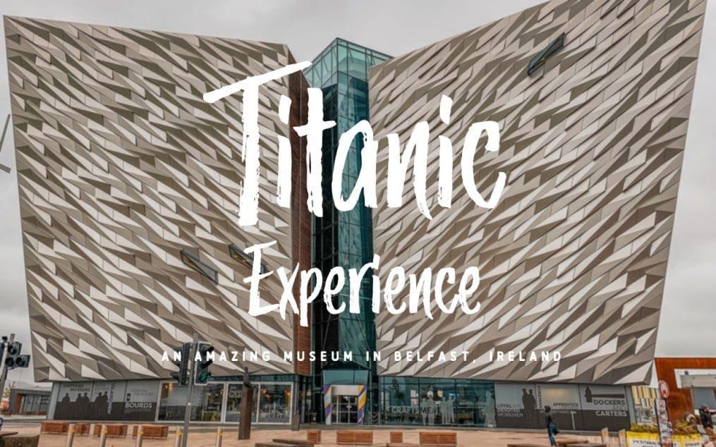 Titanic Experience Belfast Ireland