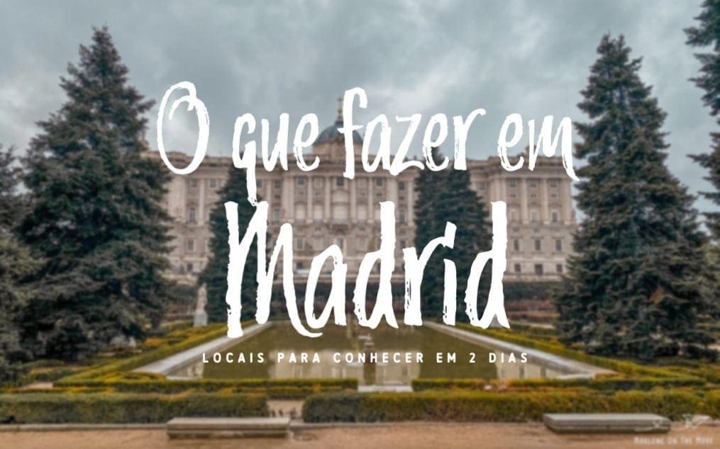 Vai estar 2 dias em Madrid? É a sua primeira viagem à capital espanhola? Saiba o que fazer em Madrid e quais os locais que tem mesmo de visitar.