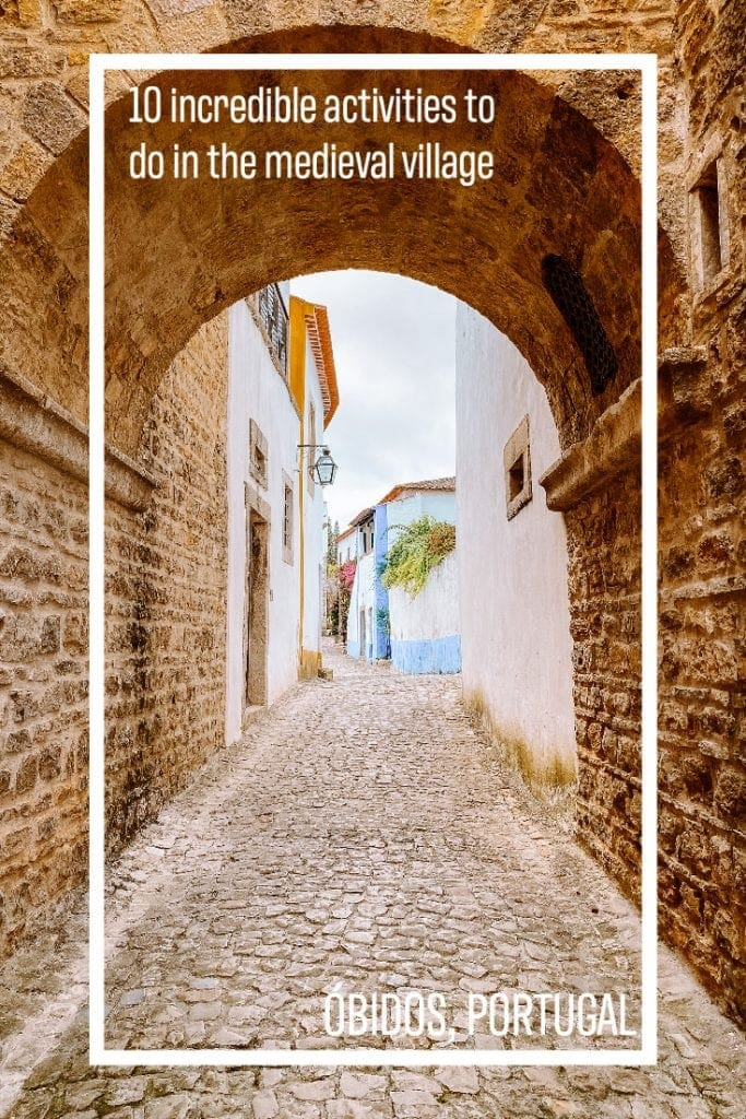 Knowing already Óbidos or not, I guarantee you that there are activities you won't want to miss in the most well-known medieval village in Portugal.