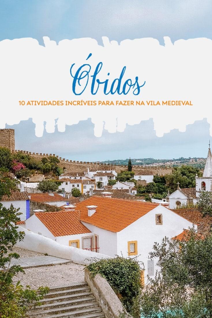 Conheça ou não Óbidos, garanto-lhe que existem atividades que não vai querer perder naquela que é a vila medieval mais conhecida de Portugal.